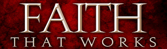 Faith That Works Banner | Home